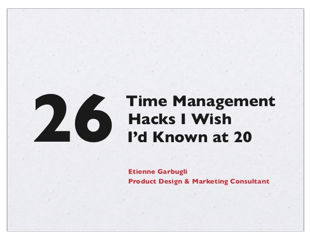 26 Time Management Hacks – A Useful Info