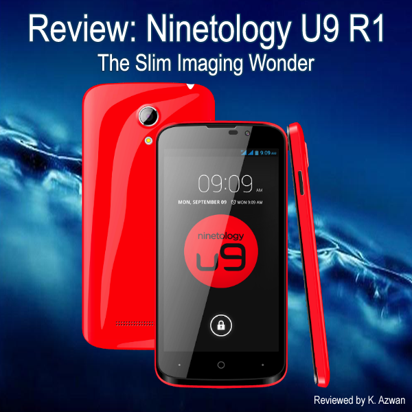 Review: Ninetology U9 R1 – The Slim Imaging Wonder