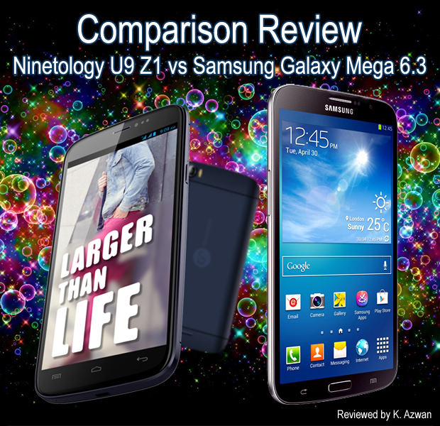 Comparison Review: Ninetology U9Z1 vs Samsung Galaxy Mega 6.3