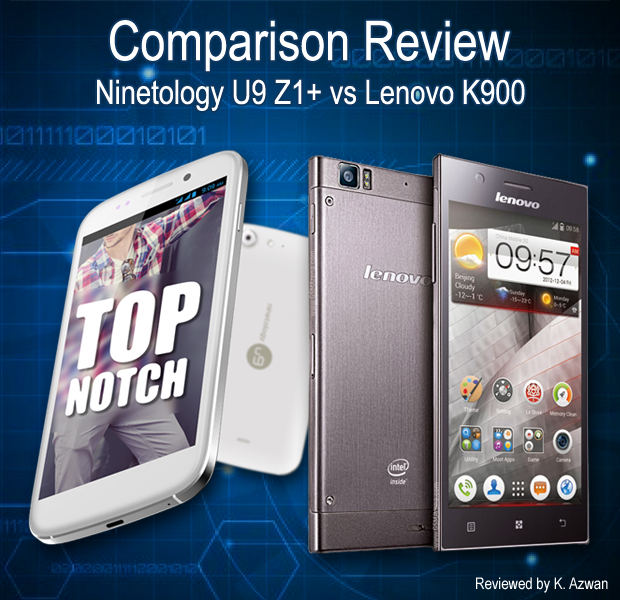 Comparison Review: Ninetology U9Z1+ vs Lenovo K900
