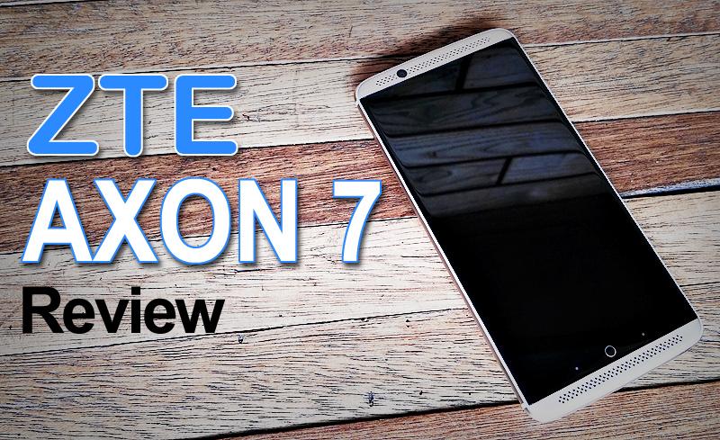 ZTE Axon 7 Review – Top Notch Performance