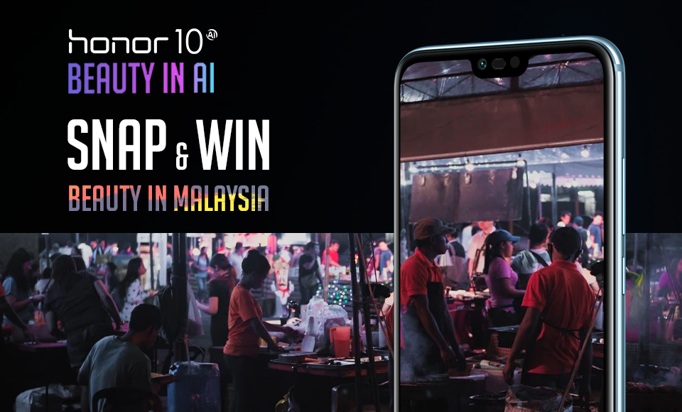 Experience The Beauty In Malaysia Contest With The Honor 10